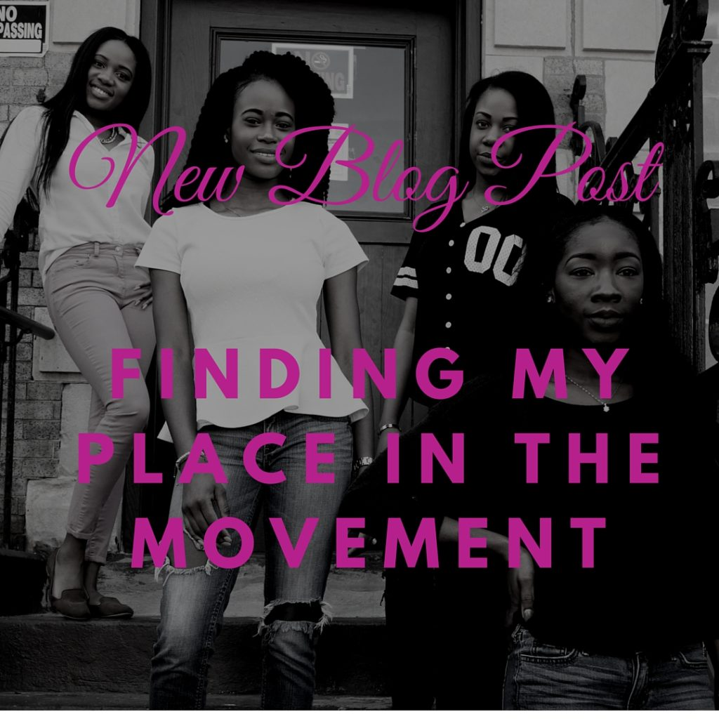 FINDING MY PLACE IN THE MOVEMENT (1)